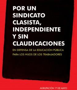 Agrupación 1º de Mayo: Por un sindicato clasista, independiente y sin claudicaciones