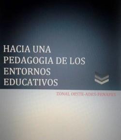 """Texto final del proyecto """"Hacia una pedagogía de los entornos educativos"""""""