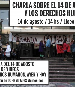 Charla sobre el 14 de Agosto y los Derechos Humanos: Liceo Miranda, 14/08, 14 hs.