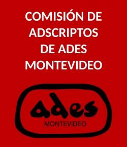 Reunión de la Comisión de Adscriptos de ADES Montevideo: Sábado 18, Hora 16, Local Sindical