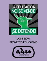 Reunión de la Comisión de Proyecto Educativo de ADES Montevideo: Sábado 10, Hora 18, Local Sindical