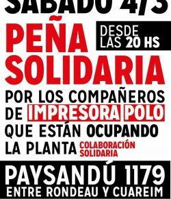 Peña Solidaria por los Compañeros de Impresora Polo que están ocupando la planta