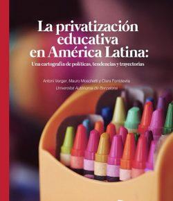 Universidad Autónoma de Barcelona: La privatización educativa en América Latina