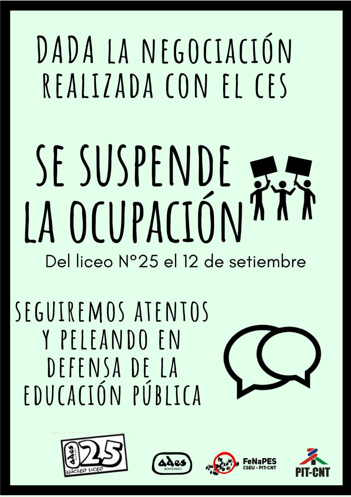 Dada la negociación realizada con el CES, se suspende la ocupación del Liceo N° 25