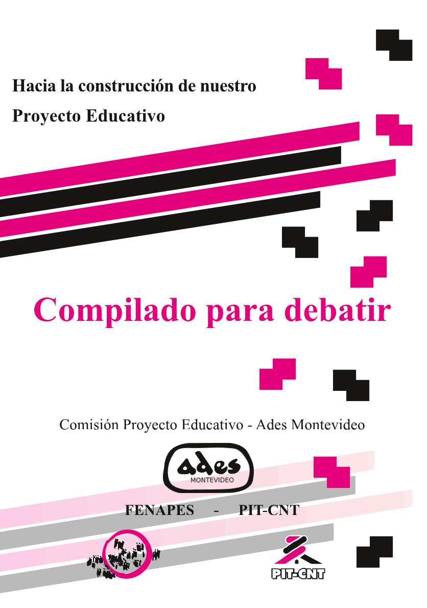 Hacia la construcción de nuestro proyecto educativo: compilado para debatir