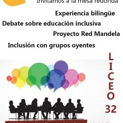 Jueves 21 de noviembre: Mesa redonda «El futuro de la educación de estudiantes sordos», en el Liceo N° 32
